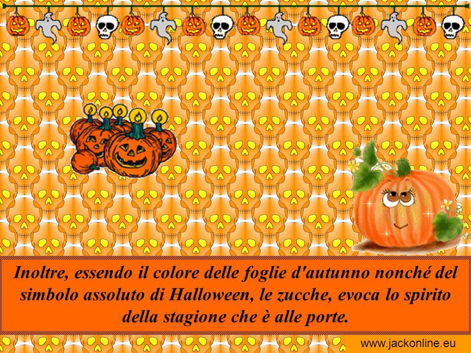 Inoltre, essendo il colore delle foglie d autunno nonché del simbolo assoluto di Halloween, le zucche, evoca lo spirito della stagione che è alle porte.