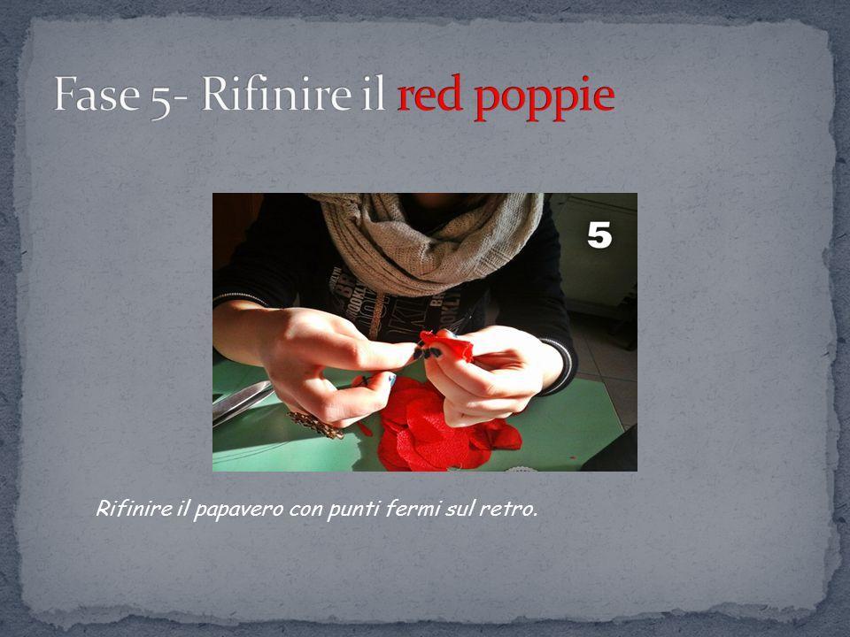 Fase 5- Rifinire il red poppie