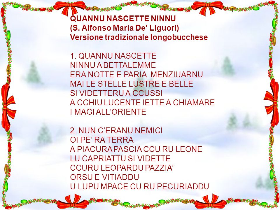 QUANNU NASCETTE NINNU (S. Alfonso Maria De Liguori) Versione tradizionale longobucchese. 1. QUANNU NASCETTE.