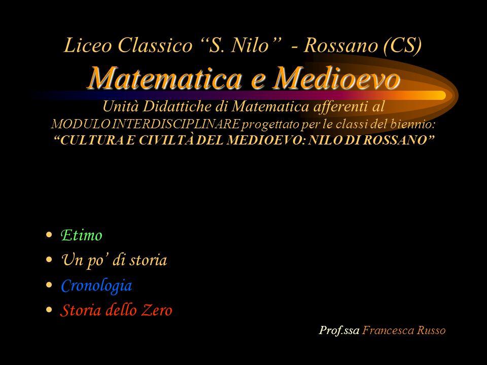 Liceo Classico S. Nilo - Rossano (CS) Matematica e Medioevo Unità Didattiche di Matematica afferenti al MODULO INTERDISCIPLINARE progettato per le classi del biennio: CULTURA E CIVILTÀ DEL MEDIOEVO: NILO DI ROSSANO