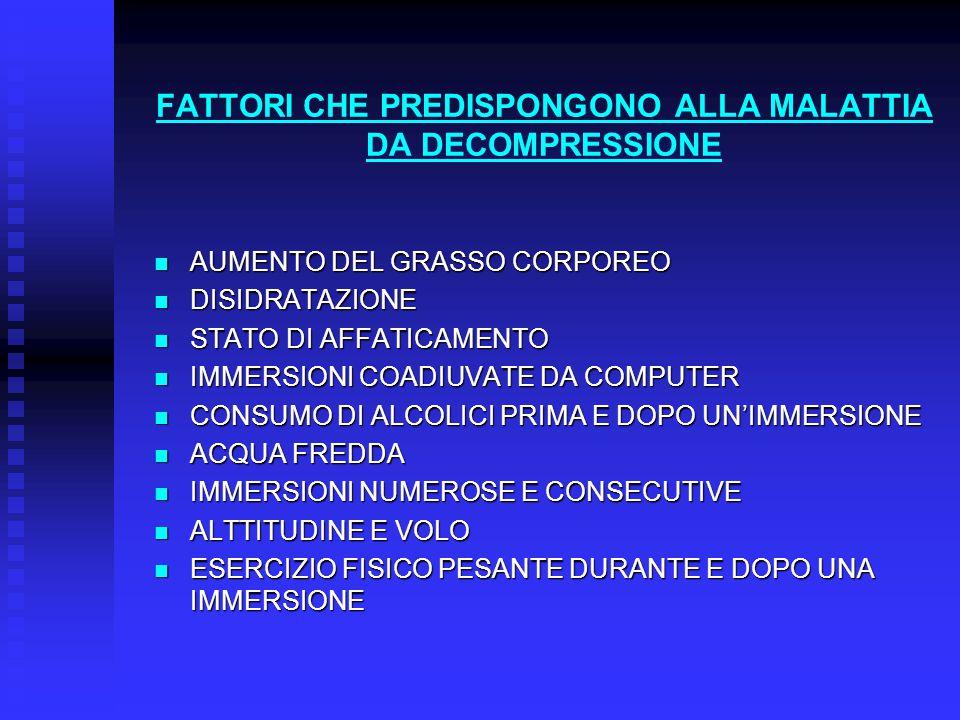 FATTORI CHE PREDISPONGONO ALLA MALATTIA DA DECOMPRESSIONE