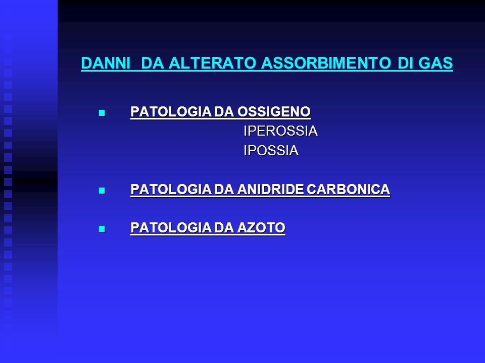 DANNI DA ALTERATO ASSORBIMENTO DI GAS