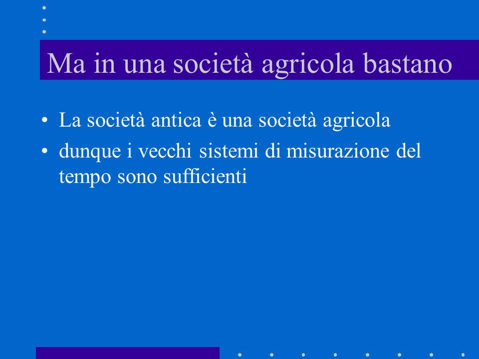Ma in una società agricola bastano