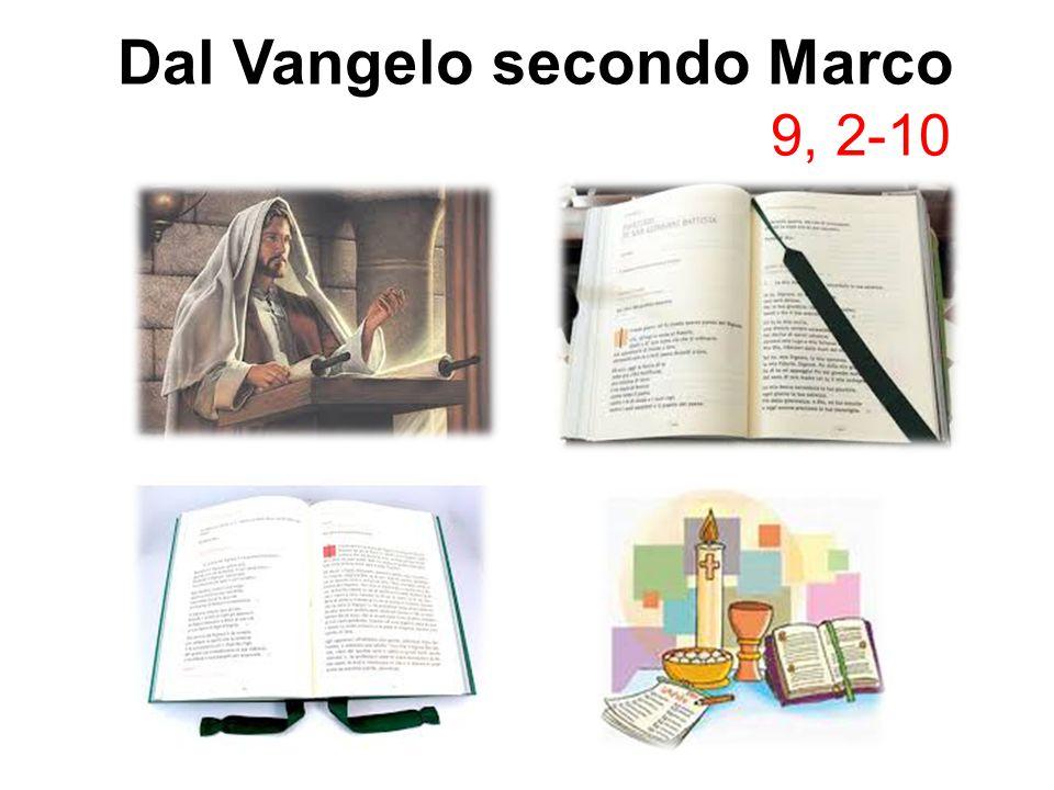 Dal Vangelo secondo Marco 9, 2-10