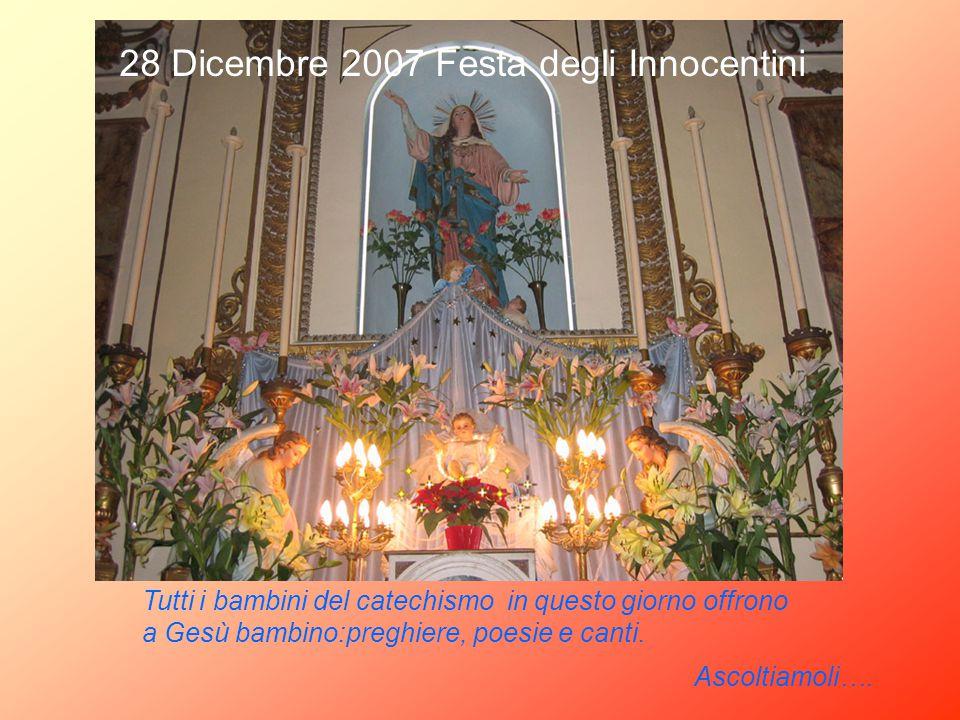 28 Dicembre 2007 Festa degli Innocentini