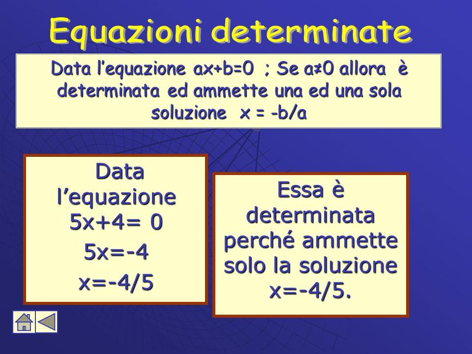 Data l'equazione 5x+4= 0 5x=-4 x=-4/5