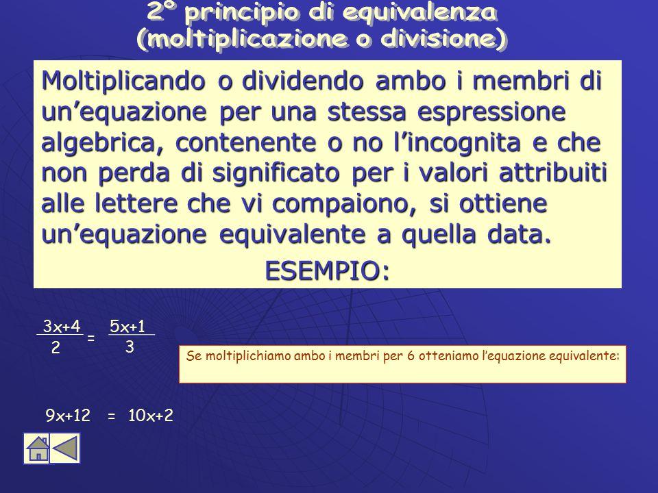 2° principio di equivalenza (moltiplicazione o divisione)