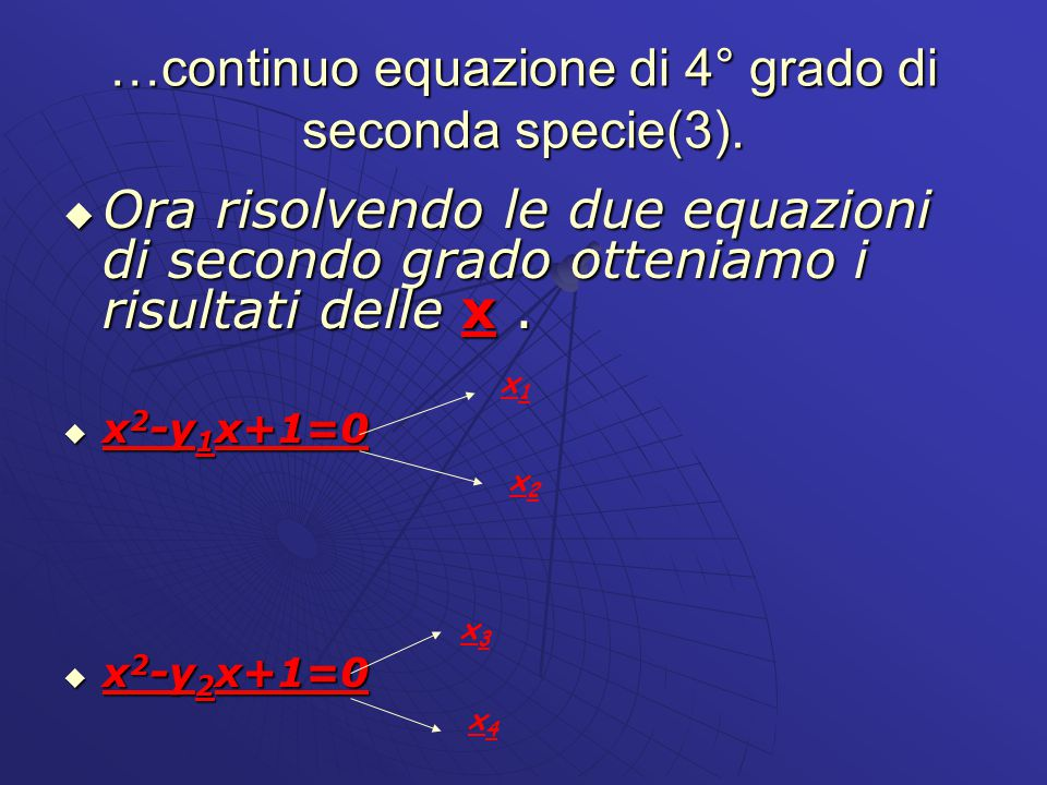 …continuo equazione di 4° grado di seconda specie(3).