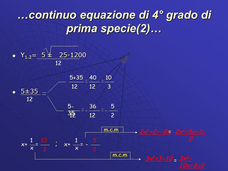 …continuo equazione di 4° grado di prima specie(2)…