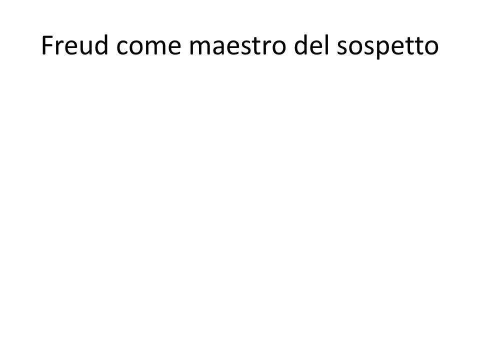 Freud come maestro del sospetto
