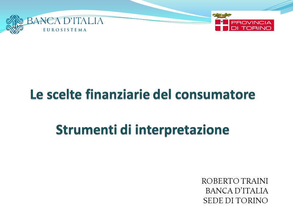 Le scelte finanziarie del consumatore Strumenti di interpretazione