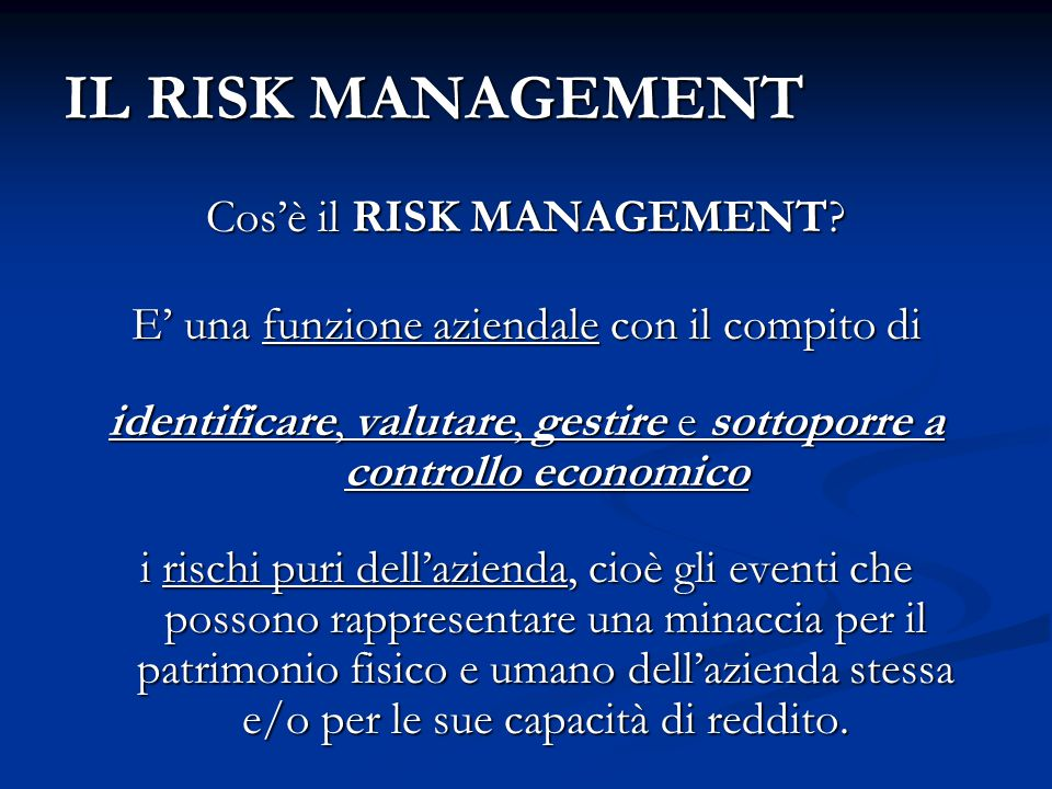 IL RISK MANAGEMENT Cos'è il RISK MANAGEMENT