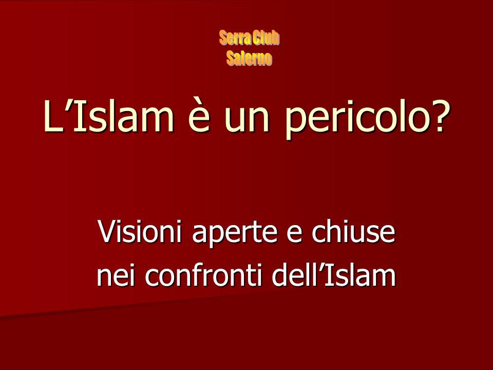 Visioni aperte e chiuse nei confronti dell'Islam