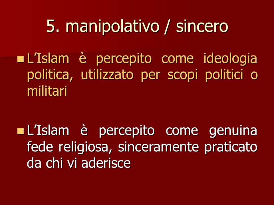 5. manipolativo / sincero