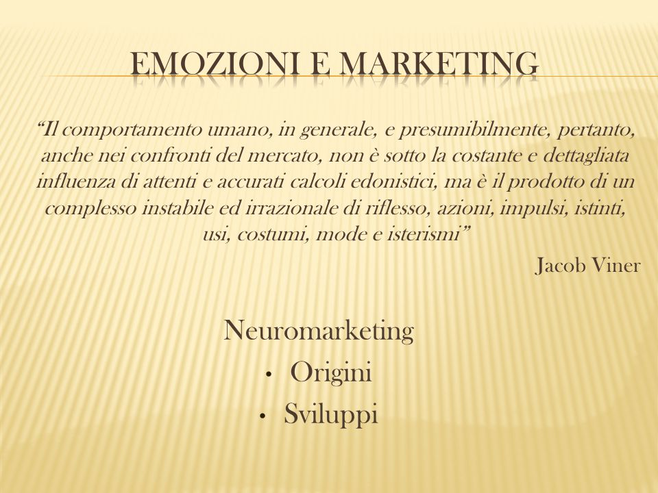 Emozioni e marketing Neuromarketing Origini Sviluppi