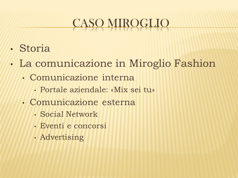 Caso miroglio Storia La comunicazione in Miroglio Fashion