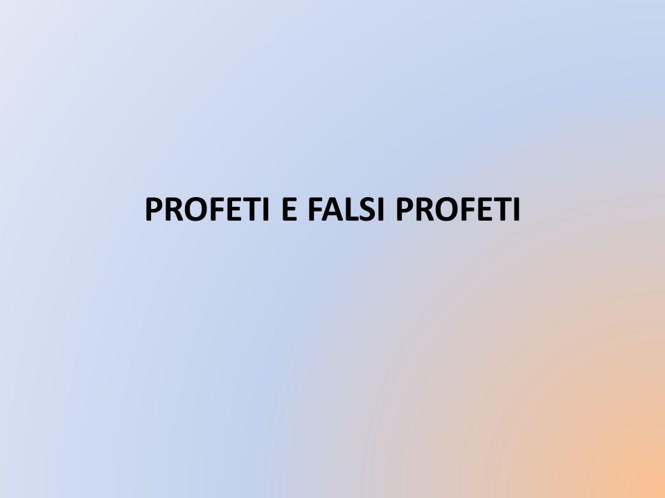 PROFETI E FALSI PROFETI