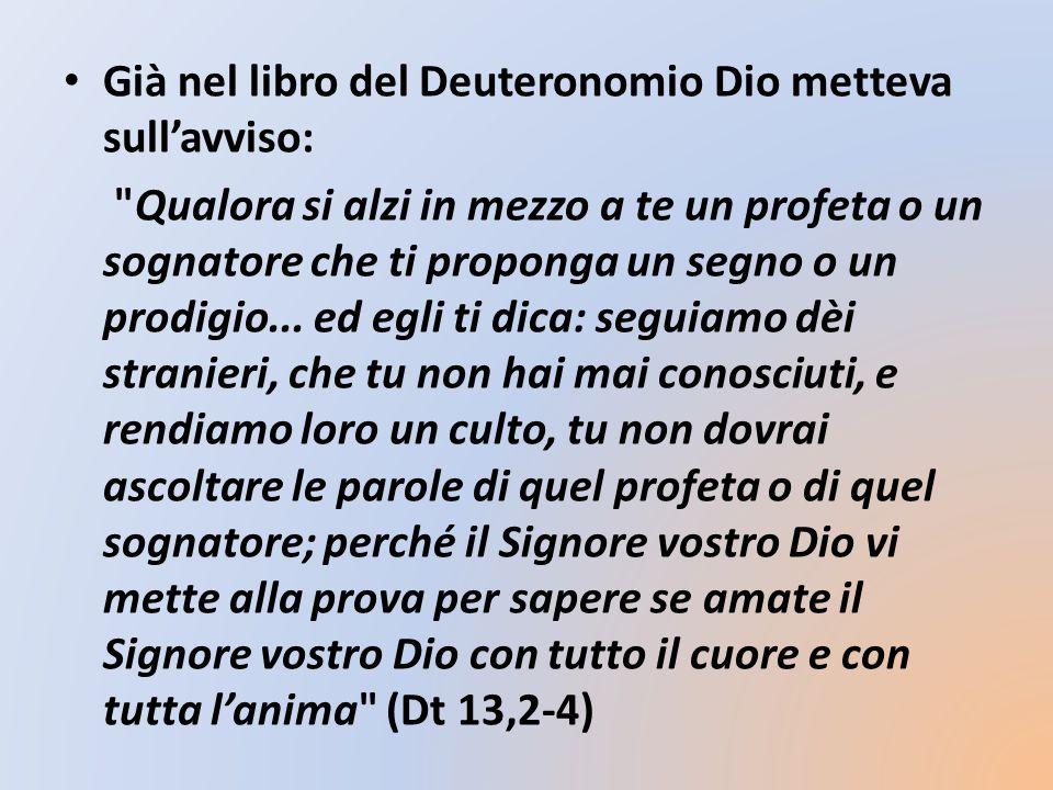 Già nel libro del Deuteronomio Dio metteva sull'avviso: