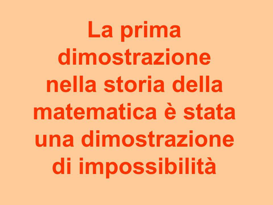 La prima dimostrazione nella storia della matematica è stata una dimostrazione di impossibilità
