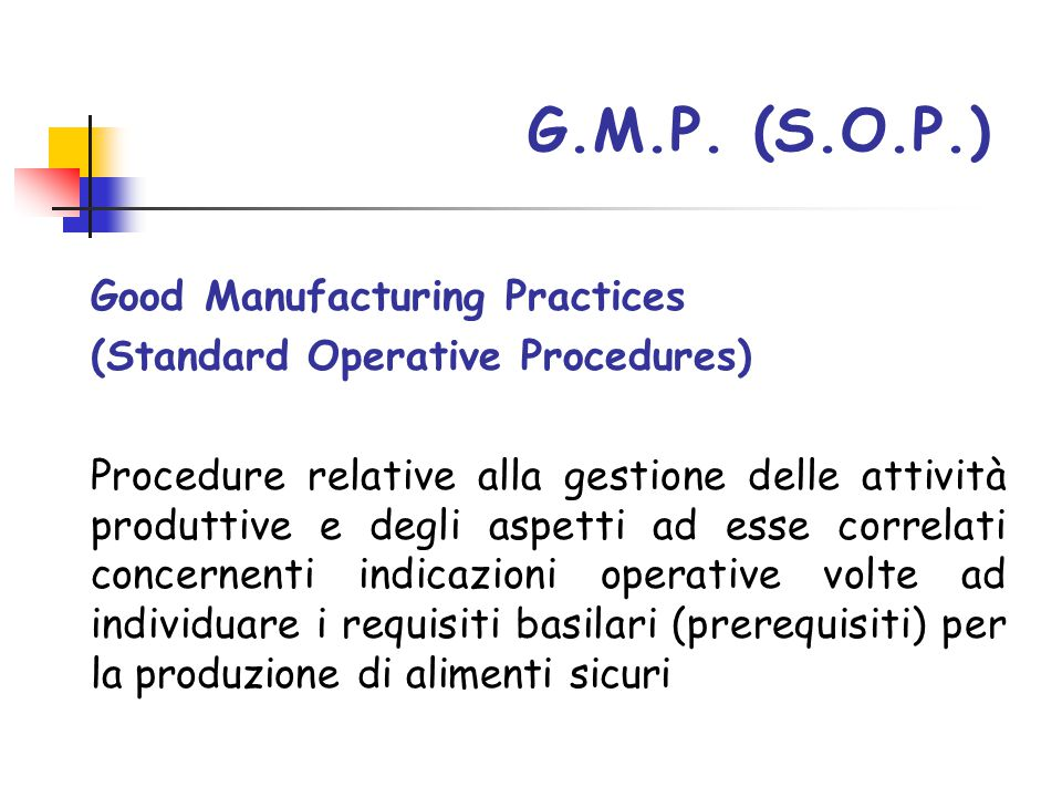 G.M.P. (S.O.P.) Good Manufacturing Practices