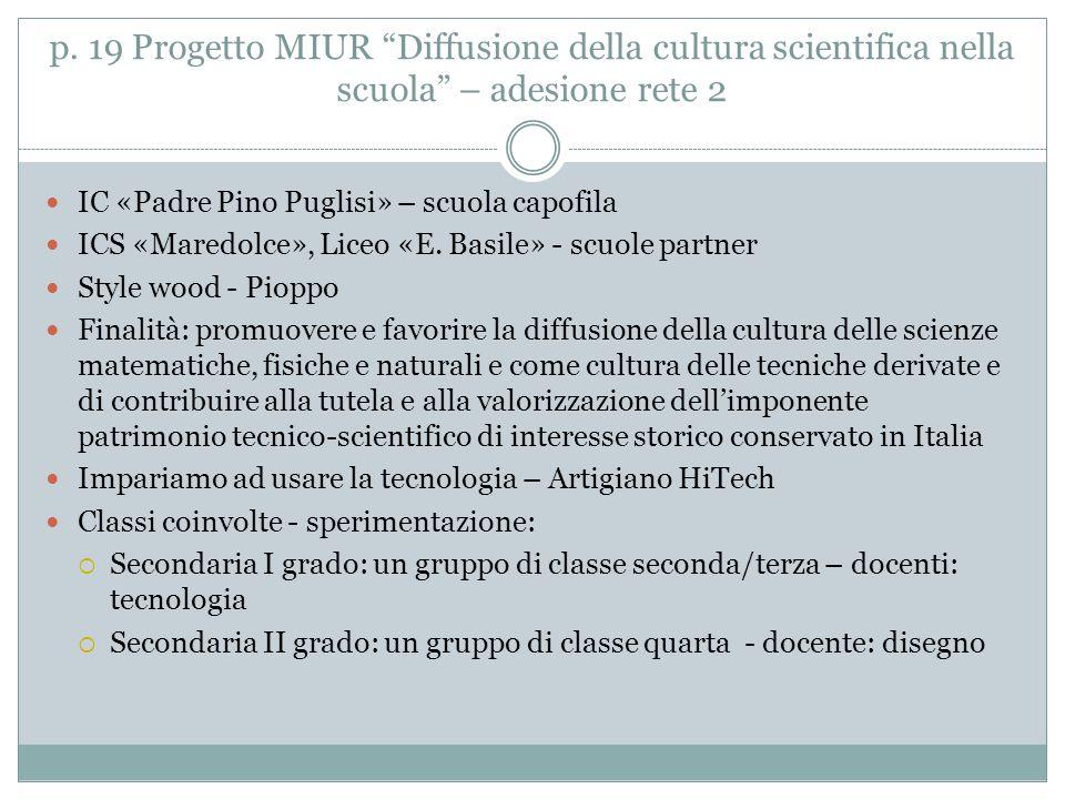 p. 19 Progetto MIUR Diffusione della cultura scientifica nella scuola – adesione rete 2