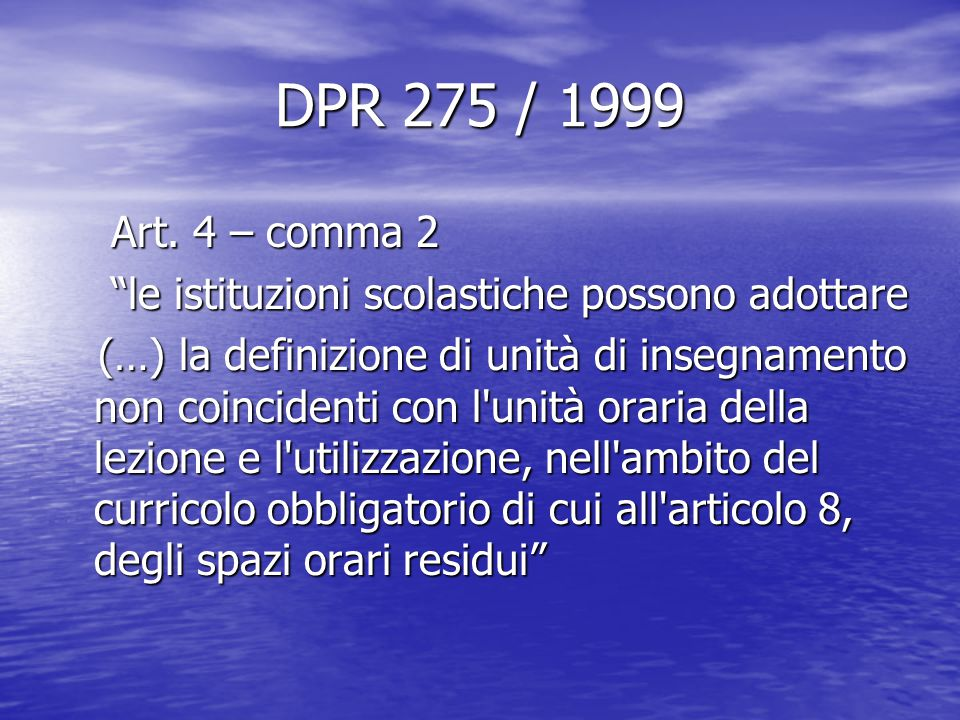 DPR 275 / 1999 Art. 4 – comma 2. le istituzioni scolastiche possono adottare.