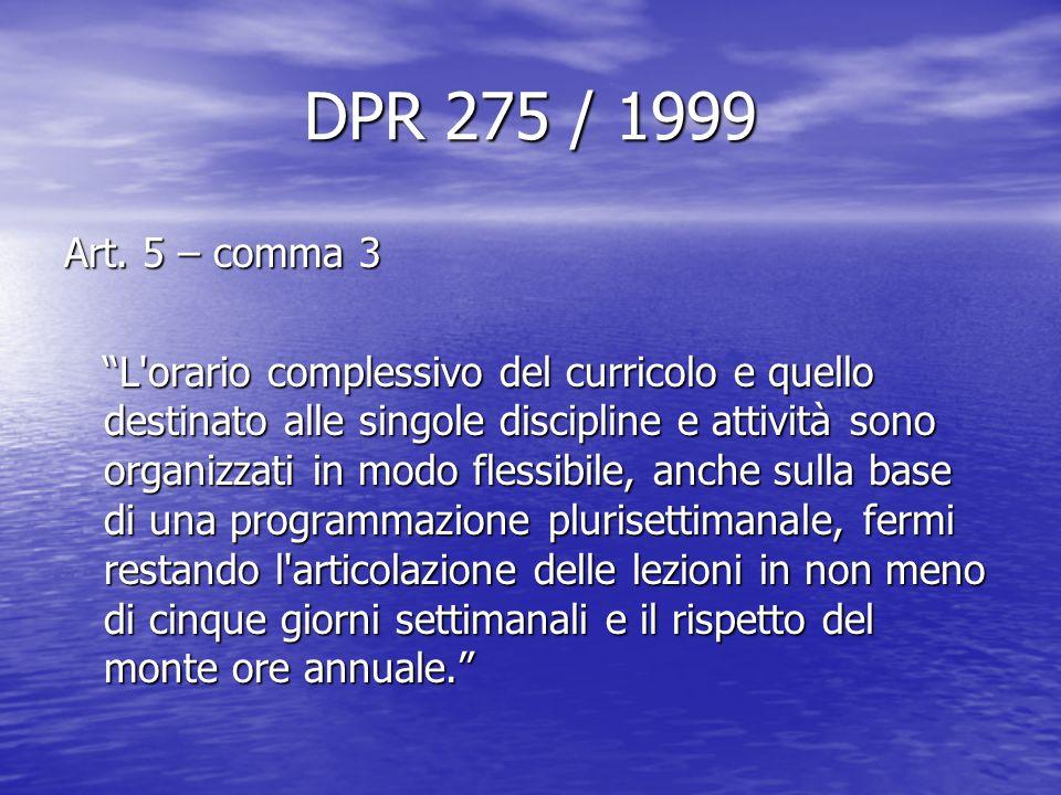 DPR 275 / 1999 Art. 5 – comma 3.