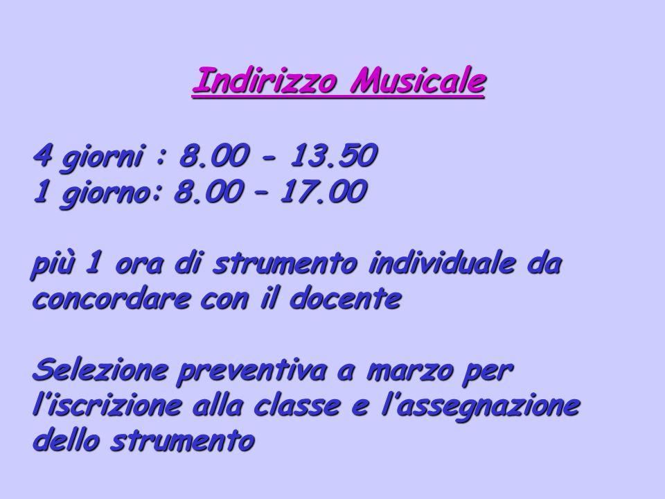Indirizzo Musicale 4 giorni : 8.00 - 13.50 1 giorno: 8.00 – 17.00