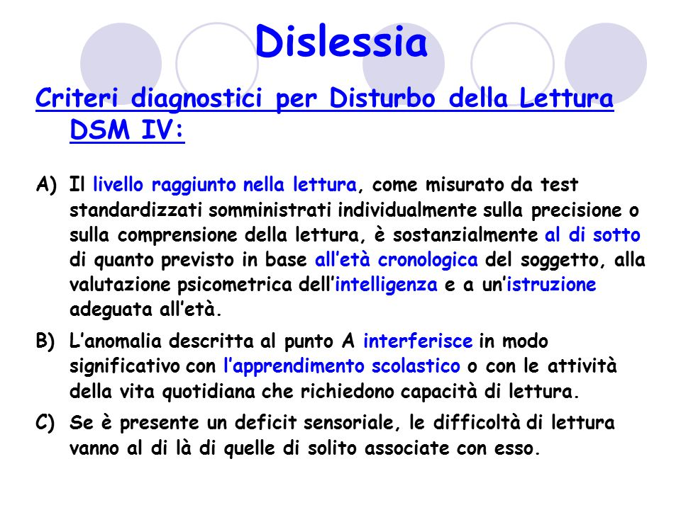 Dislessia Criteri diagnostici per Disturbo della Lettura DSM IV: