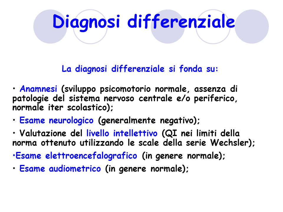 Diagnosi differenziale La diagnosi differenziale si fonda su:
