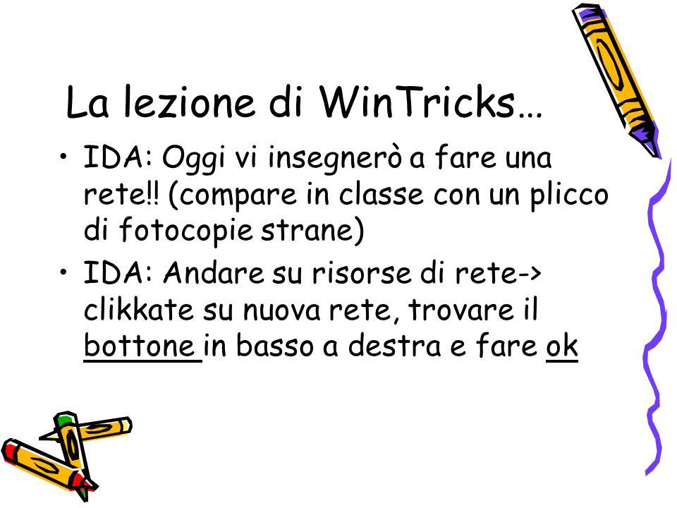 La lezione di WinTricks…