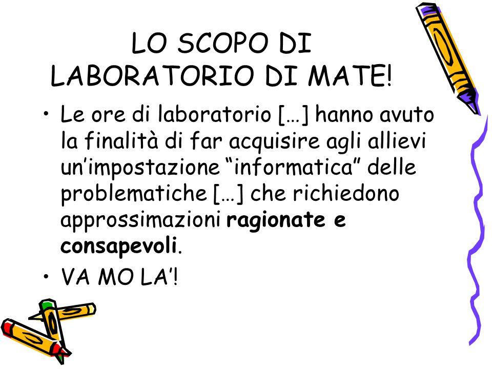 LO SCOPO DI LABORATORIO DI MATE!