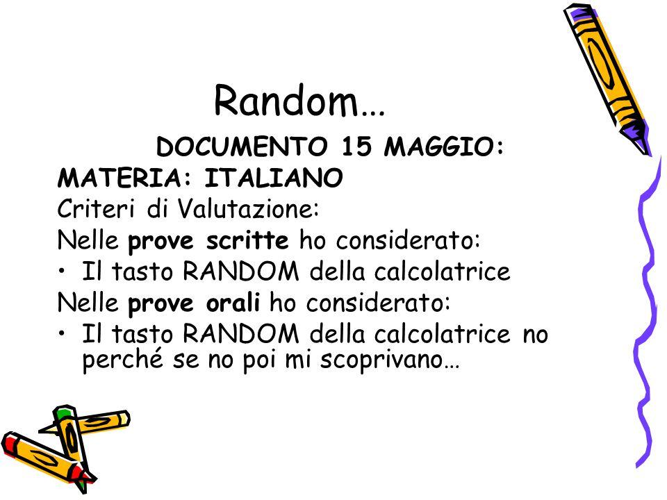 Random… DOCUMENTO 15 MAGGIO: MATERIA: ITALIANO Criteri di Valutazione: