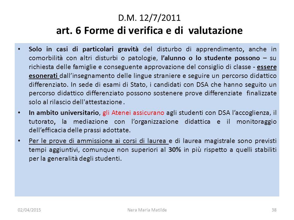 D.M. 12/7/2011 art. 6 Forme di verifica e di valutazione