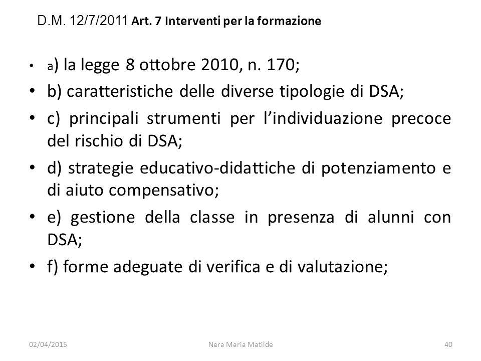 b) caratteristiche delle diverse tipologie di DSA;