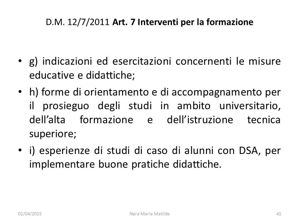 D.M. 12/7/2011 Art. 7 Interventi per la formazione