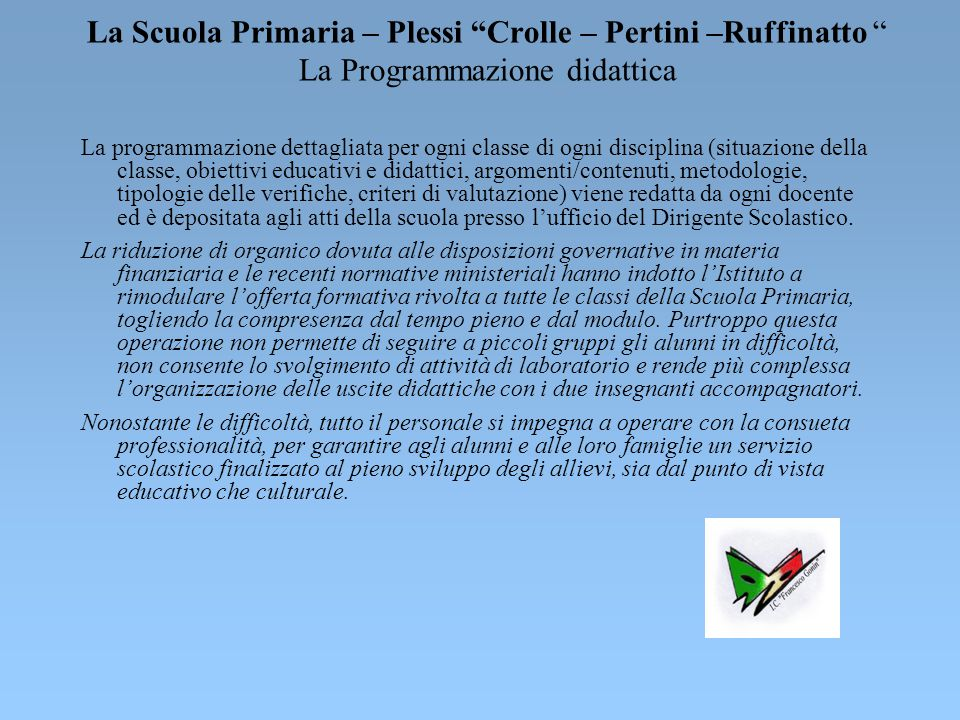 La Scuola Primaria – Plessi Crolle – Pertini –Ruffinatto La Programmazione didattica