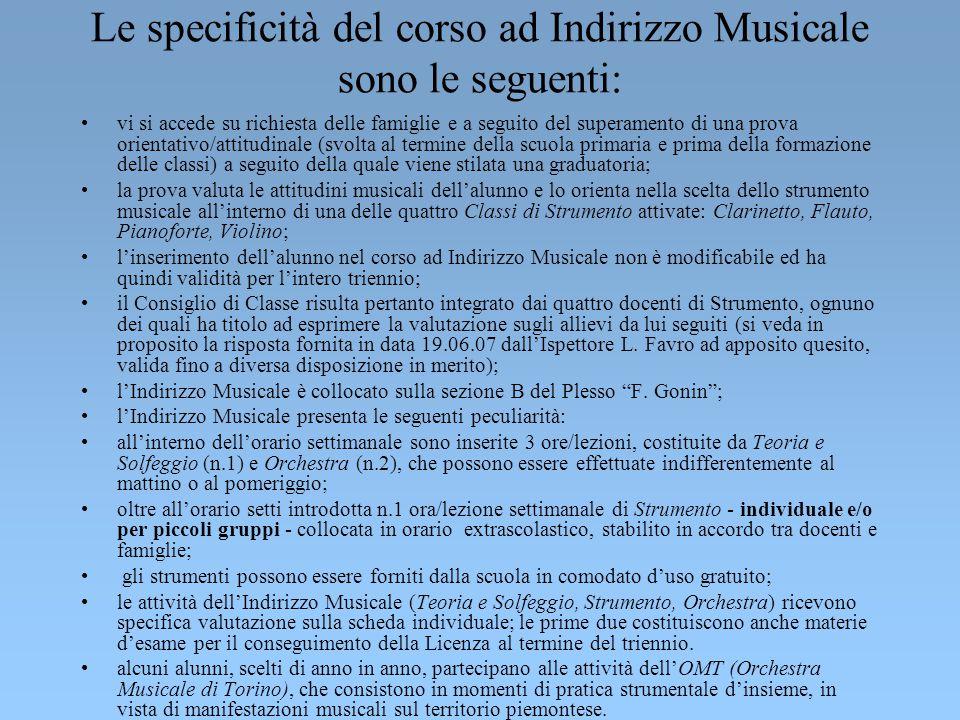 Le specificità del corso ad Indirizzo Musicale sono le seguenti: