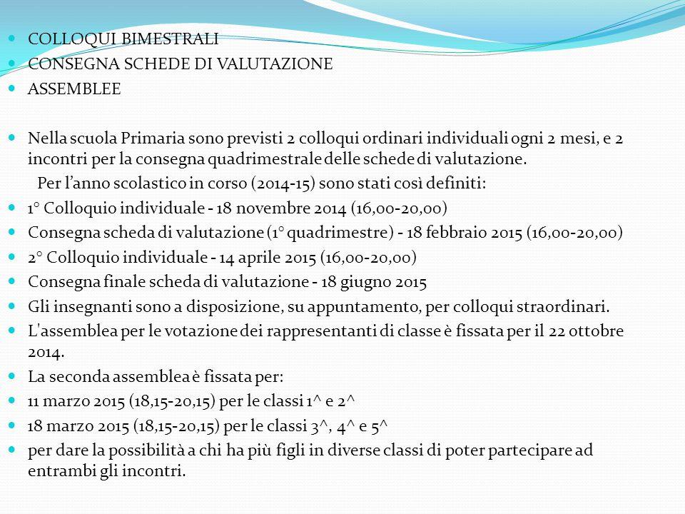 COLLOQUI BIMESTRALI CONSEGNA SCHEDE DI VALUTAZIONE. ASSEMBLEE.