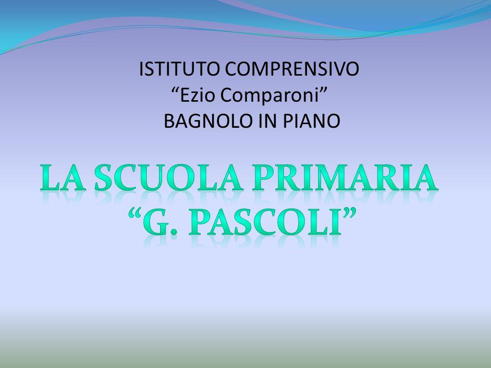 LA SCUOLA PRIMARIA G. PASCOLI