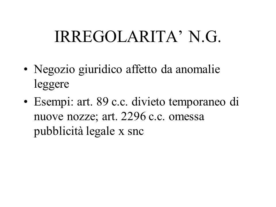 IRREGOLARITA' N.G. Negozio giuridico affetto da anomalie leggere