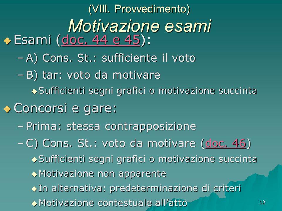 (VIII. Provvedimento) Motivazione esami