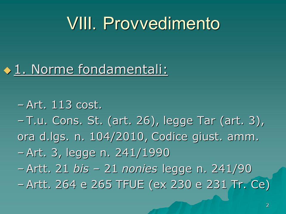 VIII. Provvedimento 1. Norme fondamentali: Art. 113 cost.