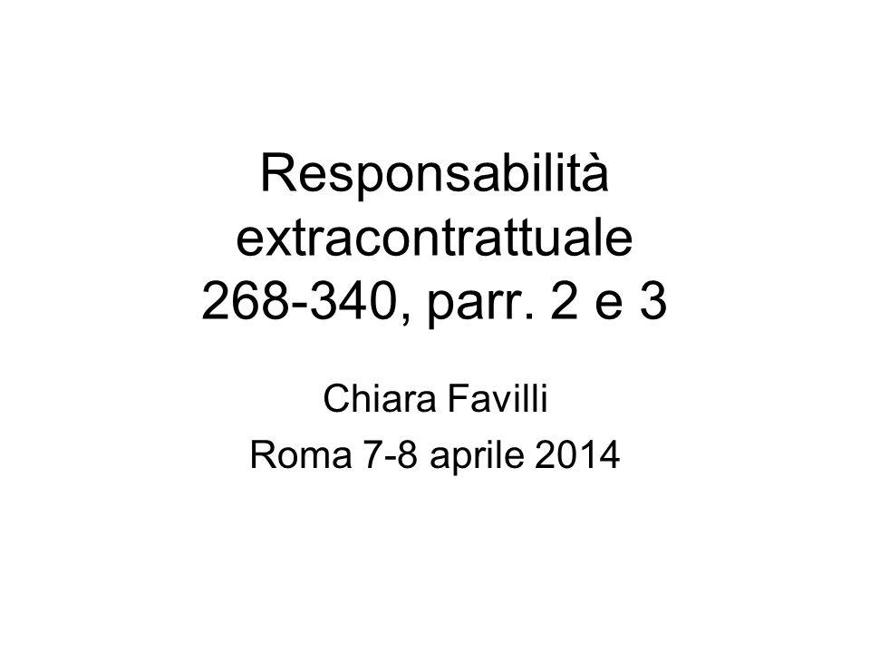 Responsabilità extracontrattuale 268-340, parr. 2 e 3
