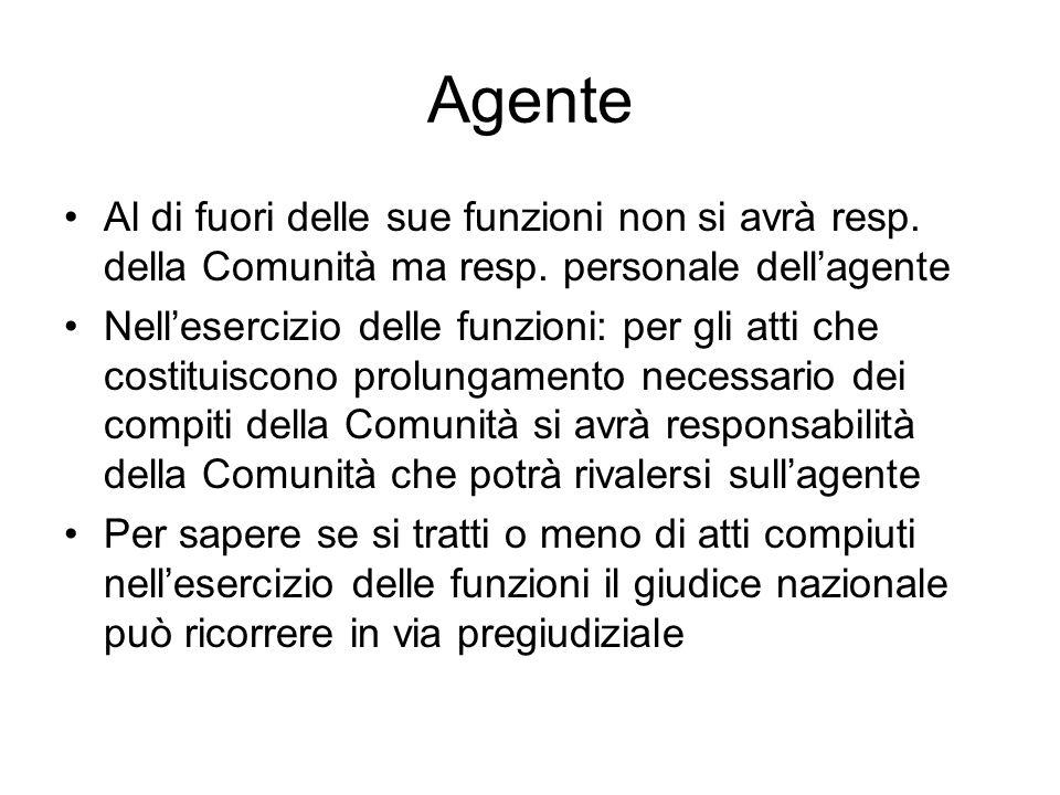 Agente Al di fuori delle sue funzioni non si avrà resp. della Comunità ma resp. personale dell'agente.