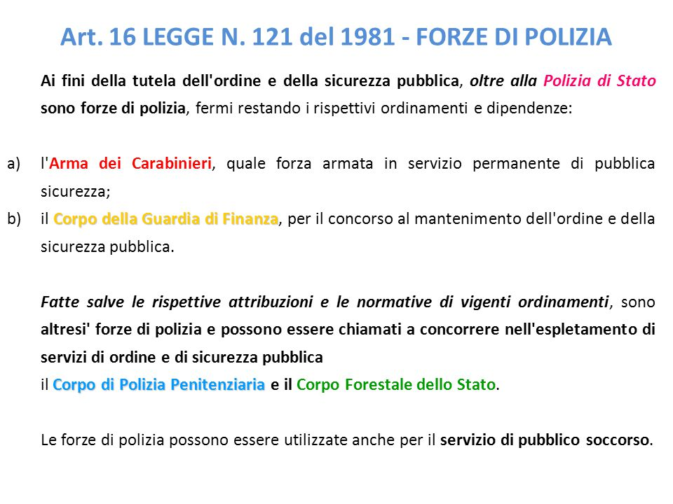 Art. 16 LEGGE N. 121 del 1981 - FORZE DI POLIZIA