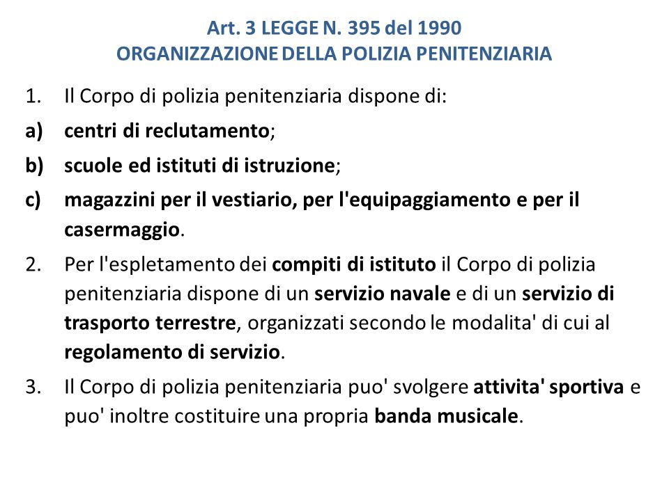 Il Corpo di polizia penitenziaria dispone di: centri di reclutamento;