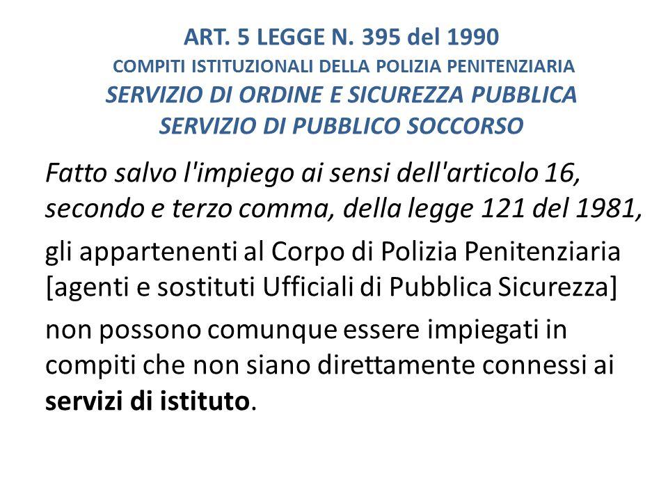 ART. 5 LEGGE N. 395 del 1990 COMPITI ISTITUZIONALI DELLA POLIZIA PENITENZIARIA SERVIZIO DI ORDINE E SICUREZZA PUBBLICA SERVIZIO DI PUBBLICO SOCCORSO
