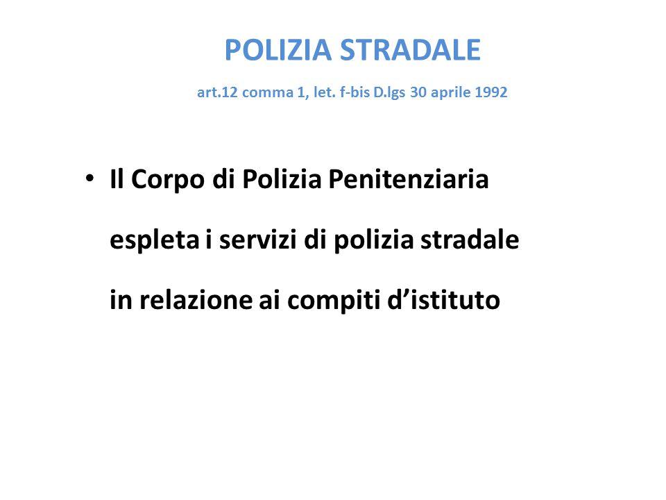 POLIZIA STRADALE art.12 comma 1, let. f-bis D.lgs 30 aprile 1992