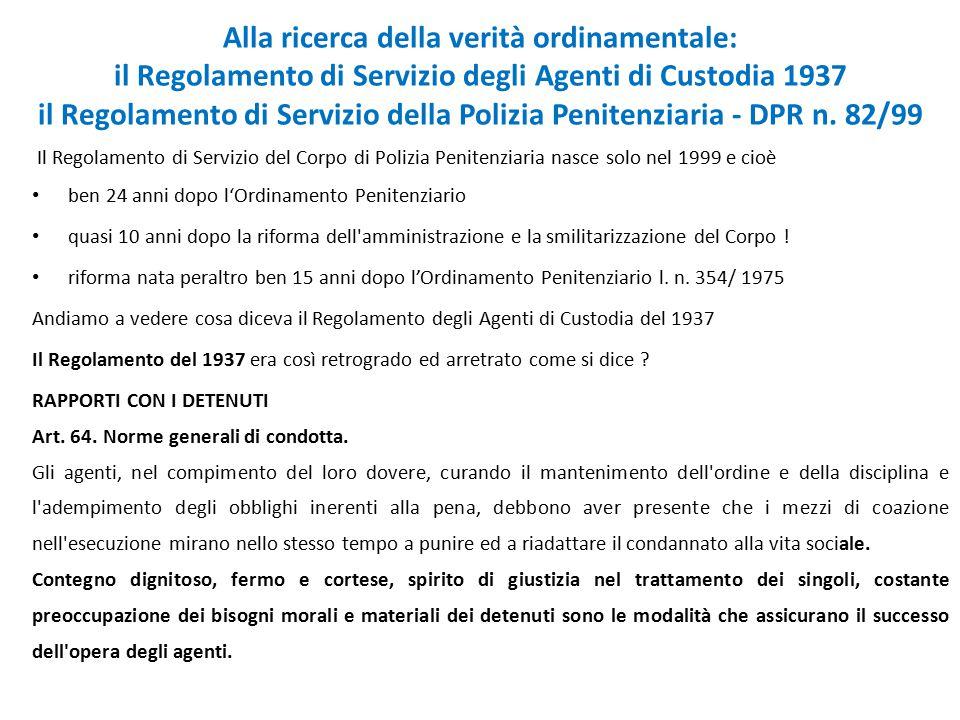 Alla ricerca della verità ordinamentale: il Regolamento di Servizio degli Agenti di Custodia 1937 il Regolamento di Servizio della Polizia Penitenziaria - DPR n. 82/99